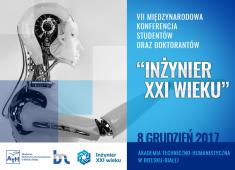"""VII Międzynarodowa Konferencja Studentów oraz Doktorantów """"Inżynier XXI wieku"""""""