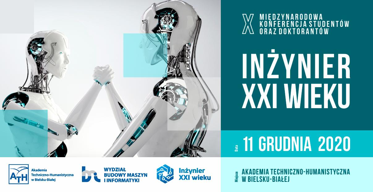 """X Międzynarodowa Konferencja Studentów oraz Doktorantów """"Inżynier XXI wieku"""""""